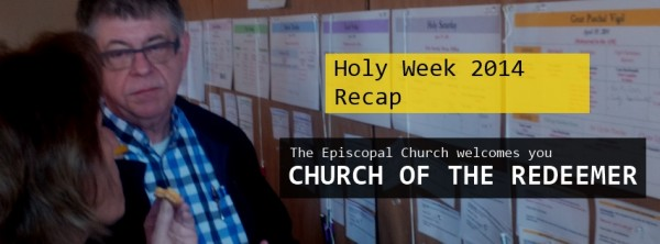 Holy Week 2014 recap