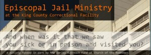 Episcopal Jail Ministry at the King County Correctional Facility