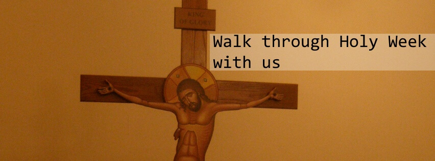 Walk through Holy Week with us