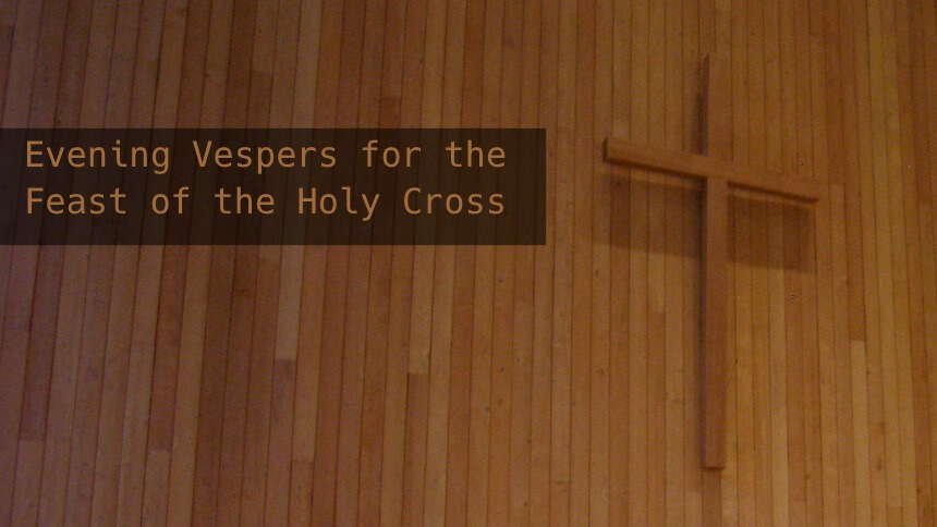Evening Vespers for Holy Cross