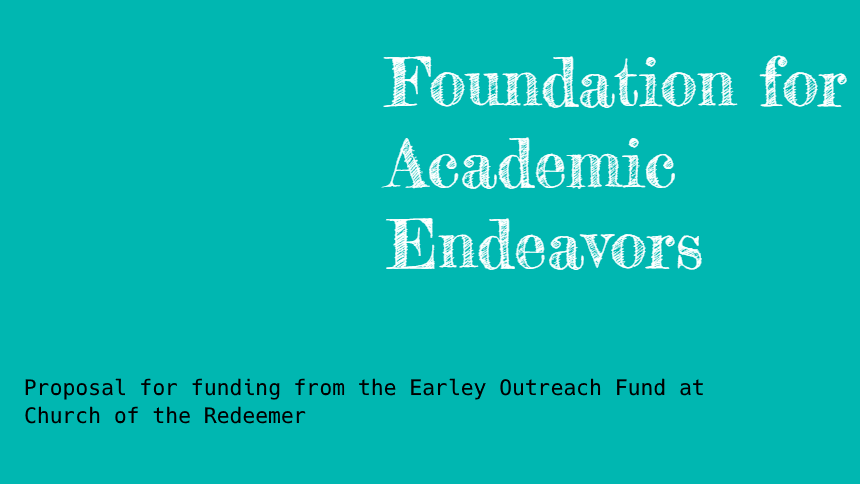 Foundation for Academic Endeavors Proposal