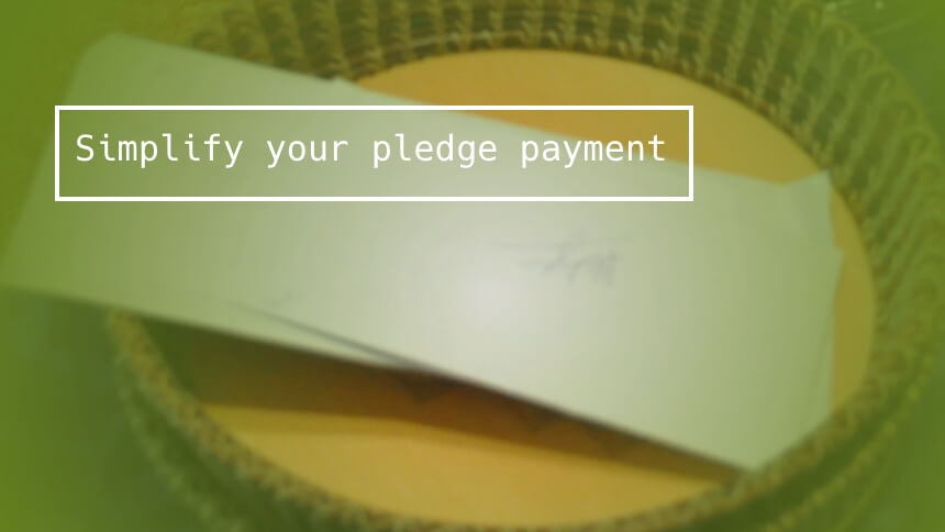 Simplify your pledge payment