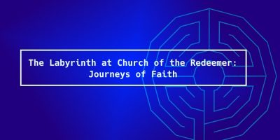 Labyrinth ministry: Journeys of faith