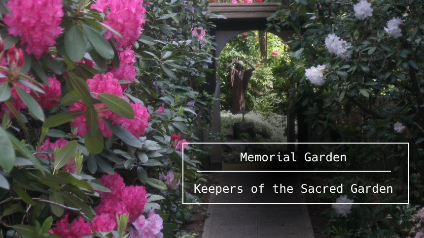Memorial Garden: Keepers of the Sacred Garden