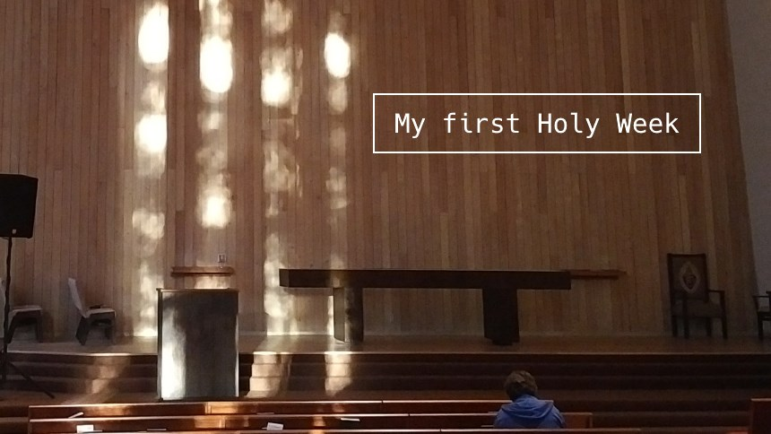 My first Holy Week