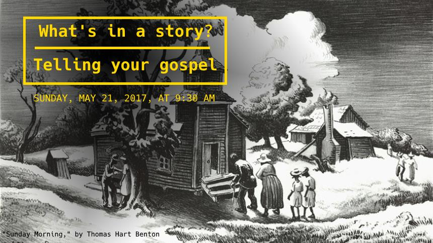 What is in a story? Telling your Gospel.