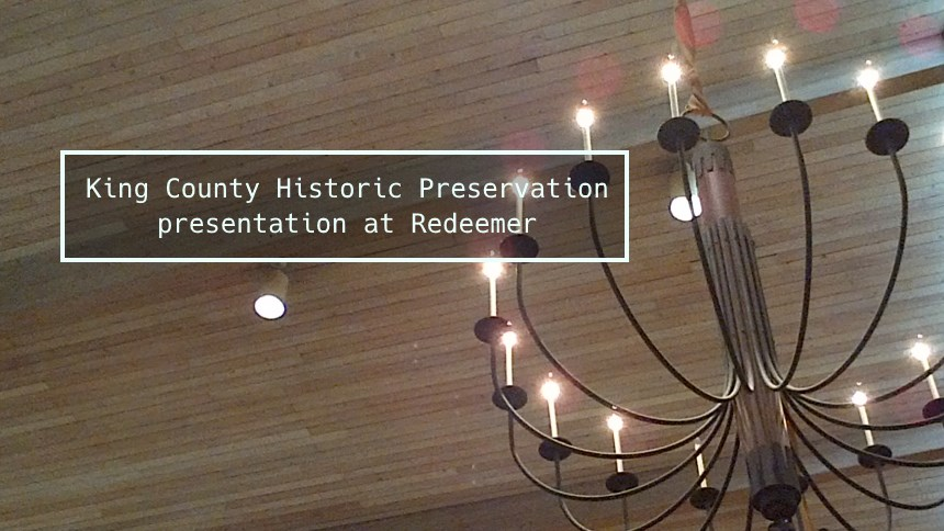 King County Historic Preservation presentation at Redeemer