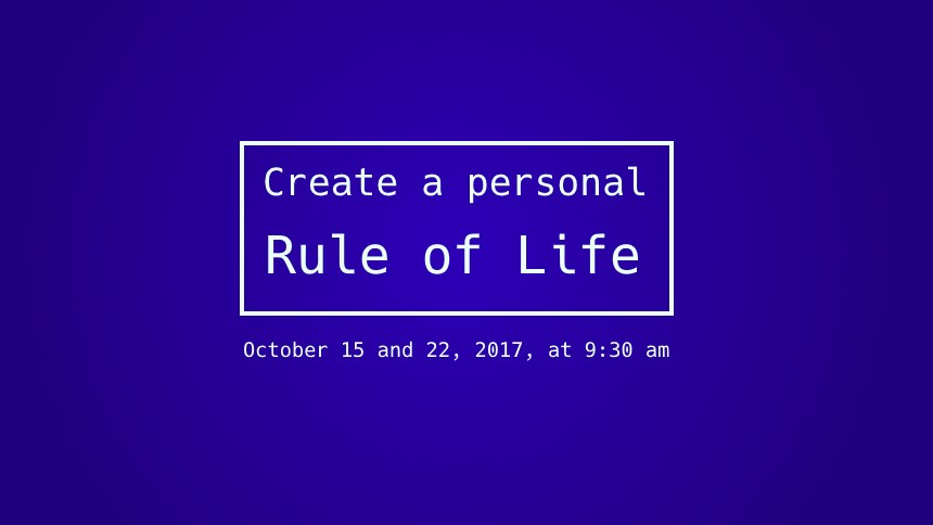 Create a personal Rule of Life