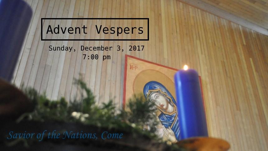 Advent Vespers: December 3, 2017