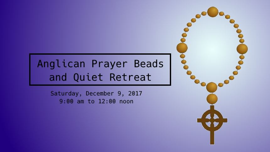 Anglican Prayer Beads and Quiet Retreat