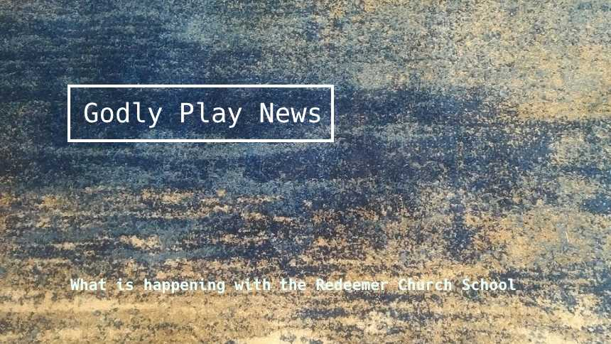 Godly Play News