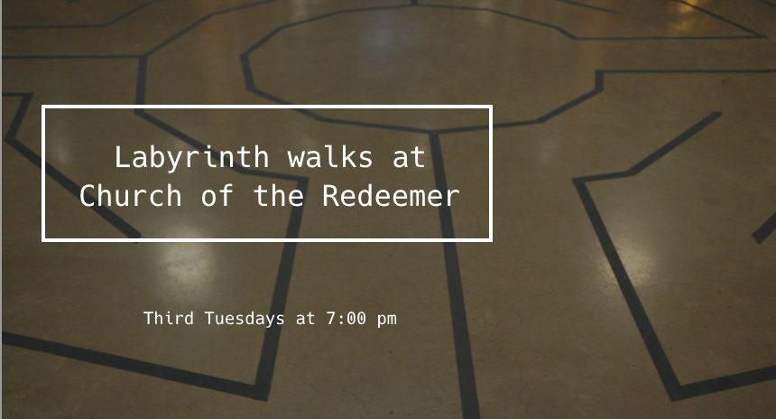 Labyrinth walks at Church of the Redeemer