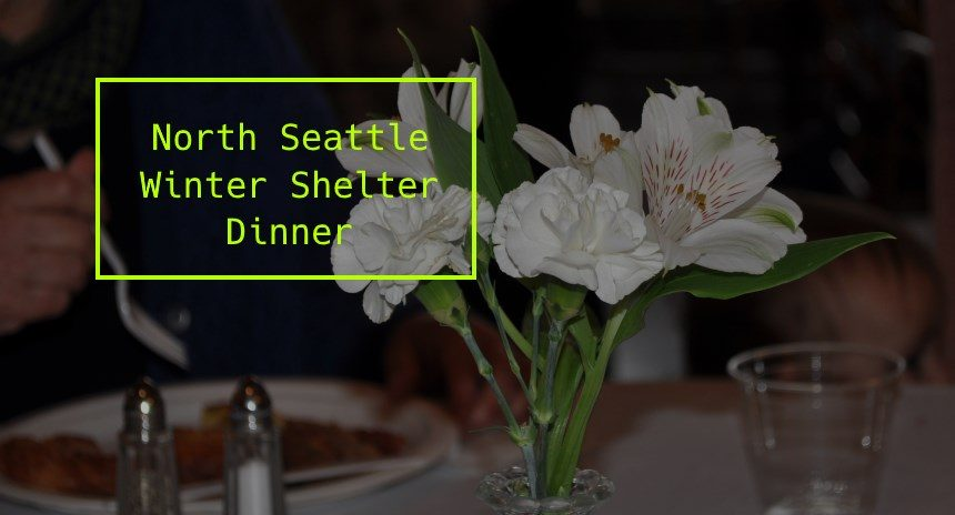 North Seattle Winter Shelter Dinner