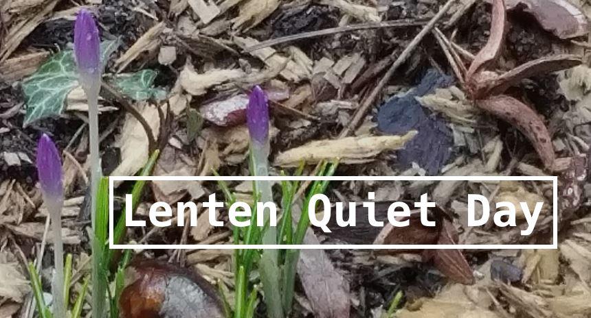 Lenten Quiet Day 2017