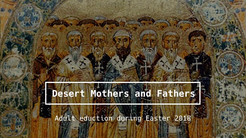 Desert Mothers and Desert Fathers Adult Education